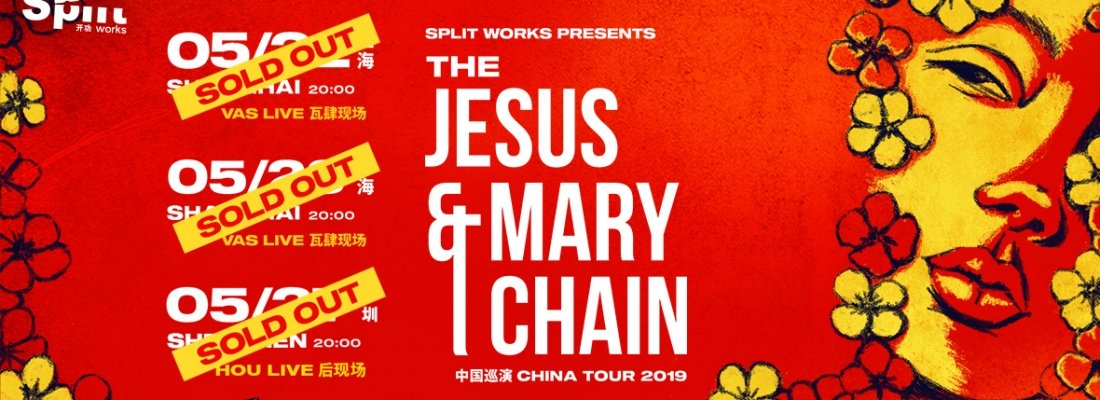 Split Works presents: The Jesus and Mary Chain 2019 China Tour